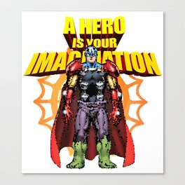 A hero is your imagination Canvas Print