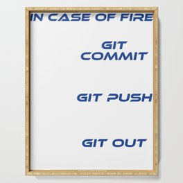 """In Case Of Fire Git Commit Git Push Git Out"" T-shirt Design A Simpe Design in case Fire Cracks Serving Tray"