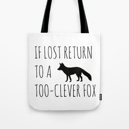 If lost return to a too-clever fox Tote Bag