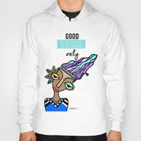 good vibes only Hoodies featuring Good vibes only by Andrea Silvestri