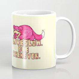 live slow. die whenever. Coffee Mug