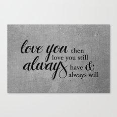 Always have, Always will Canvas Print