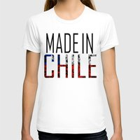 chile T-shirts featuring Made In Chile by VirgoSpice