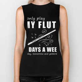 I only flute 3 days a week today yesterday tomorrow t-shirt Biker Tank