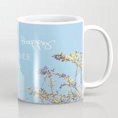 Above All, Be Happy Mug