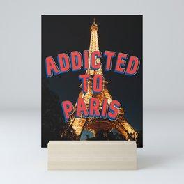 Addicted to Paris Mini Art Print