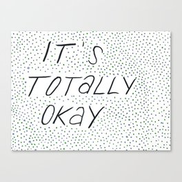 it's totally okay Canvas Print