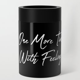 One More Time Can Cooler