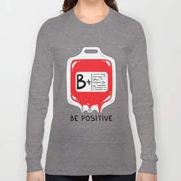Be positive Long Sleeve T-shirt