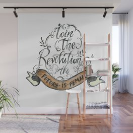 Join the Revolution- The Future is Female Wall Mural