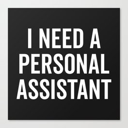 Personal Assistant Funny Quote Canvas Print