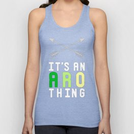 IT'S AN ARO THING T-SHIRT Unisex Tank Top
