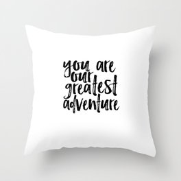 You Are Our Greatest Adventure Print Nursery Art Printable Baby Boy Art Custom Adventure Nursery Throw Pillow