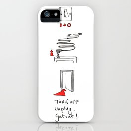 Turn off, unplug, get out  iPhone Case