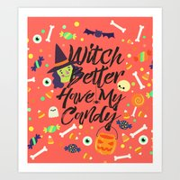 Witch Better Have My Candy Art Print