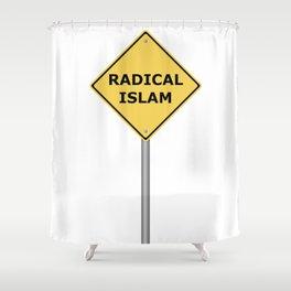 Radical Islam Warning Sign Shower Curtain