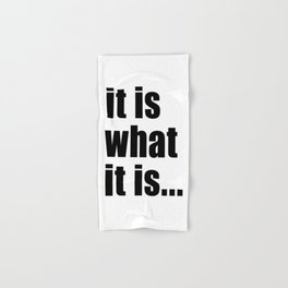 it is what it is (on white) Hand & Bath Towel