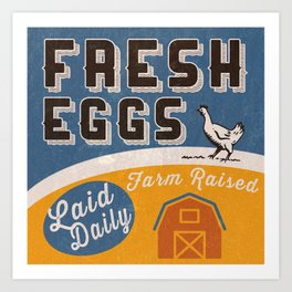 Fresh Eggs Farm Raised Laid Daily Retro Sign Art Print