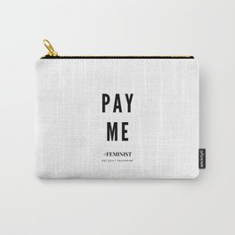 Pay Me | Equal Pay Carry-All Pouch