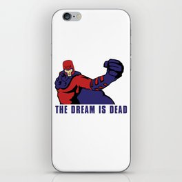 THE DREAM IS DEAD iPhone Skin