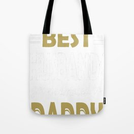 Only The Best Husbands Get Promoted To Daddy Tote Bag