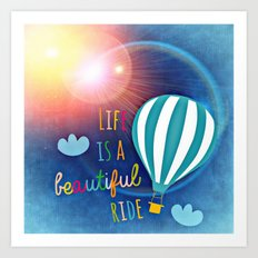 Life Is A Beautiful Ride Inspirational Quote Positive Living Art Print