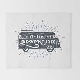 Say yes to new adventures Throw Blanket