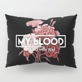 my blood Pillow Sham