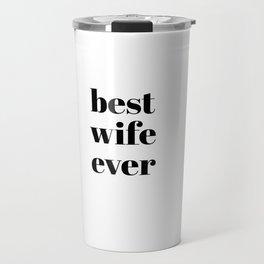 best wife ever Travel Mug
