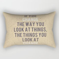 Change the way you look at things Rectangular Pillow