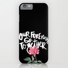 Our Forevers Go Together iPhone 6s Slim Case