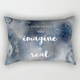 Everything you imagine is real Rectangular Pillow