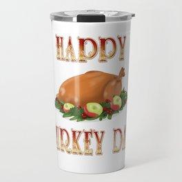 Happy Turkey Day Travel Mug
