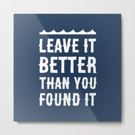 Leave It Better Than You Found It - Ocean Edition Metal Print