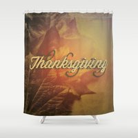 thanksgiving Shower Curtains featuring Thanksgiving   by SeraphimChris