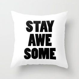 Stay Awesome Throw Pillow