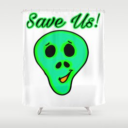 Alien UFO Area 51 Event Save Us Group Shower Curtain