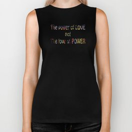 The Power of Love not the Love of Power Biker Tank