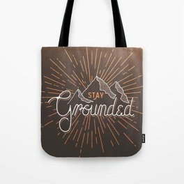 Stay Grounded Tote Bag