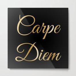 The 'Carpe Diem' Life Inspiration I Metal Print