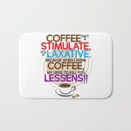 Coffee isn't a Stimulate by Jeronimo Rubio 2016 Bath Mat