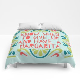 Know when to give up and have a Margarita Comforters