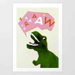 Dinosaur Raw! Art Print