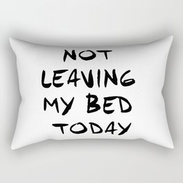 Not leaving my bed today, black white typography, monochrome home decor details Rectangular Pillow