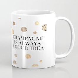 BUT FIRST CHAMPAGNE, Champagne Is Always A Good idea,Drink Sign,Bar Decor,Wedding Quote Coffee Mug