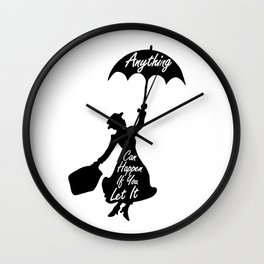Anything Can Happen If You Let It - Mary Poppins Quote Wall Clock