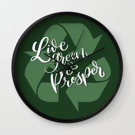Live Green and Prosper Wall Clock
