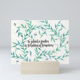 To Plant a Garden Calligraphy Mini Art Print