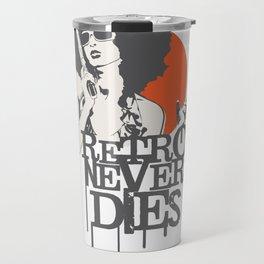 Retro Never Dies Travel Mug