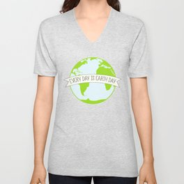Every Day is Earth Day Unisex V-Neck